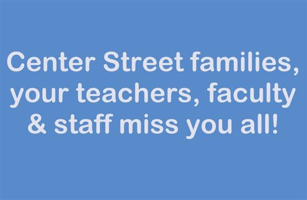 We miss our Center Street kids!